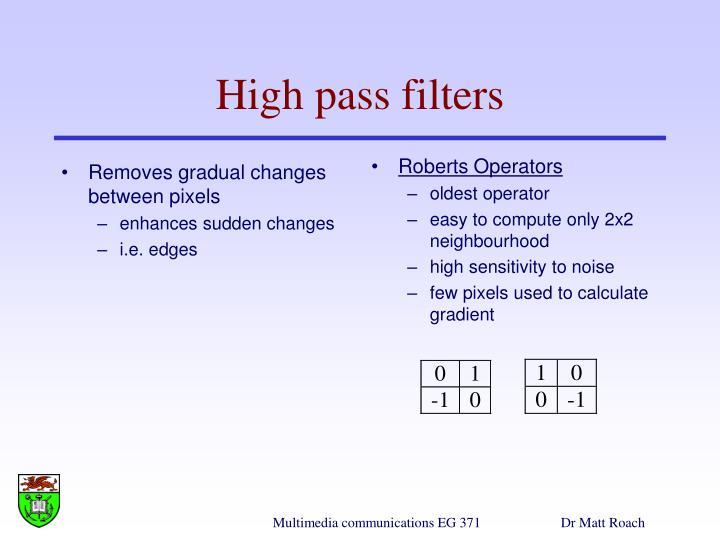 Removes gradual changes between pixels