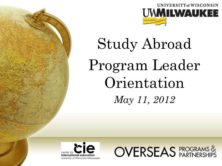Study abroad program leader orientation may 11 2012