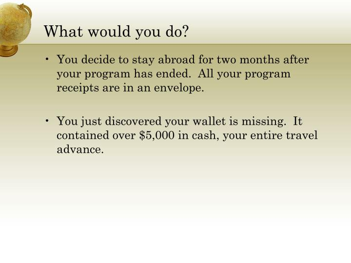 What would you do?