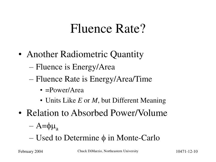 Fluence Rate?