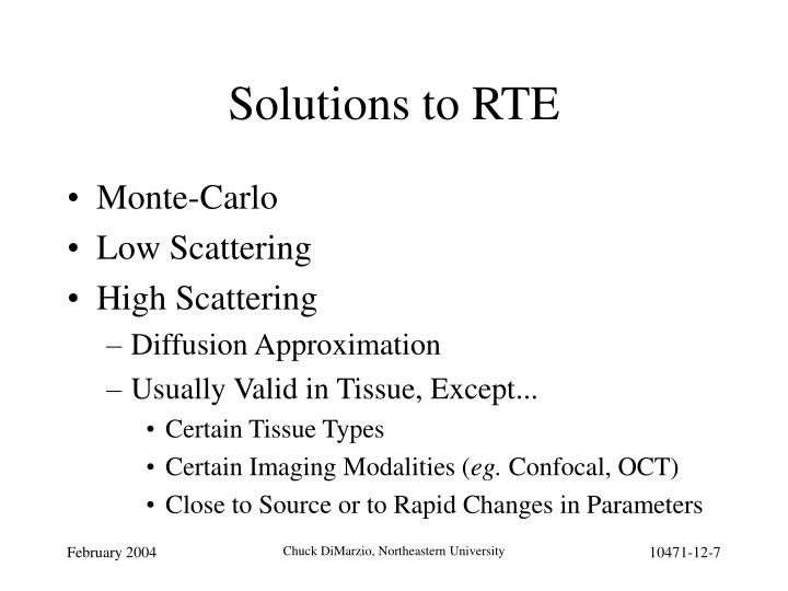 Solutions to RTE