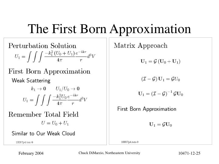 The First Born Approximation