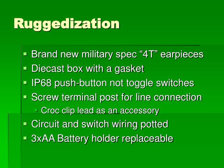 Ruggedization