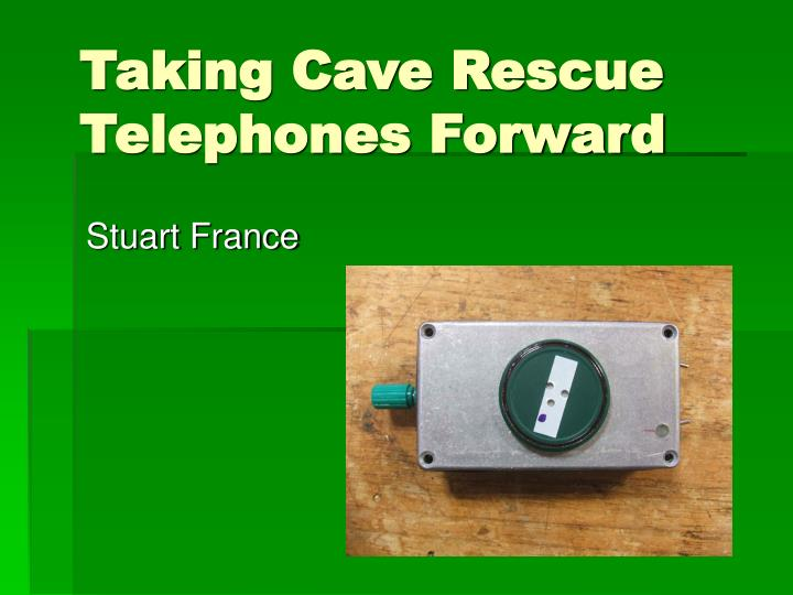Taking cave rescue telephones forward