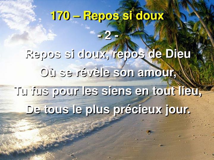 170 – Repos si doux