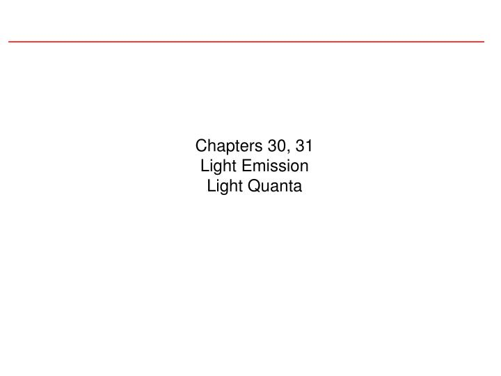 Chapters 30 31 light emission light quanta