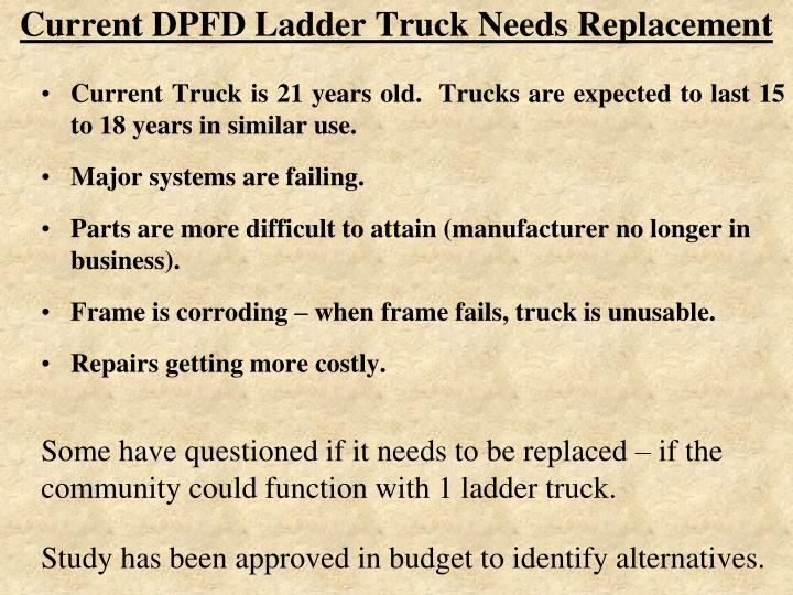 Current DPFD Ladder Truck Needs Replacement