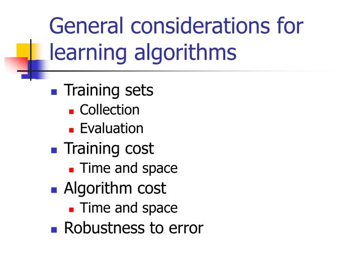 General considerations for learning algorithms