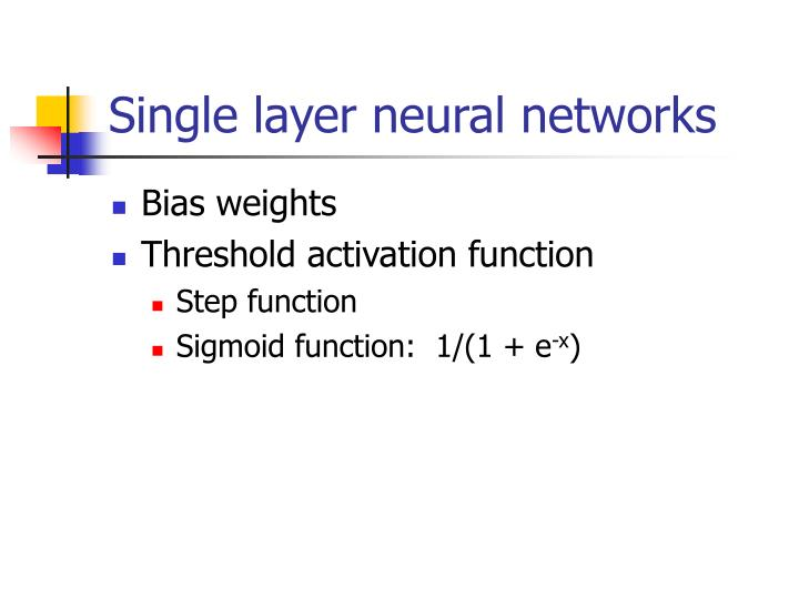 Single layer neural networks