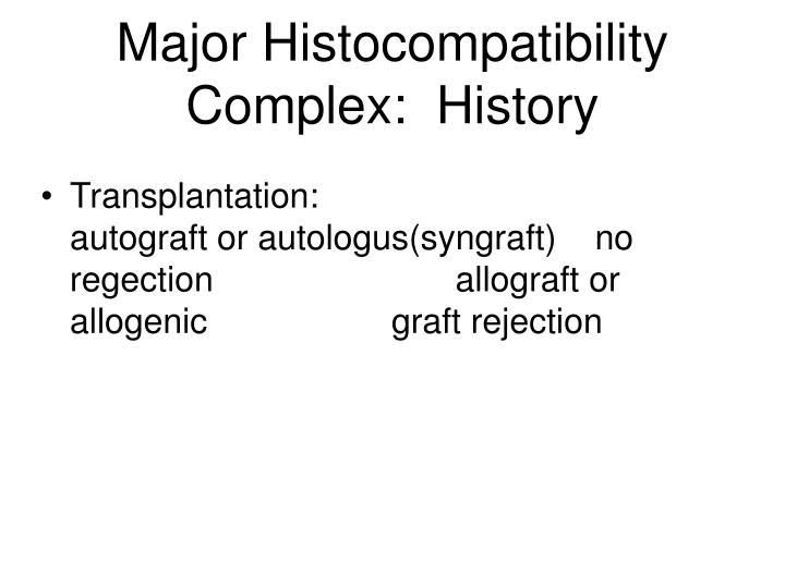 Major Histocompatibility Complex:  History