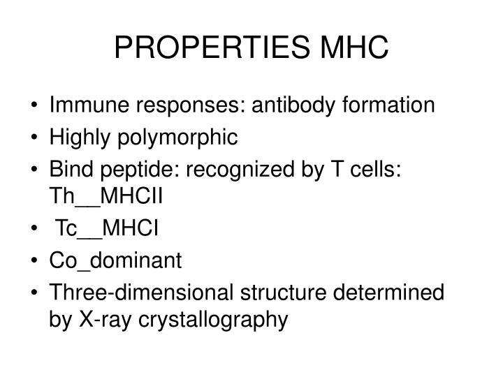 PROPERTIES MHC