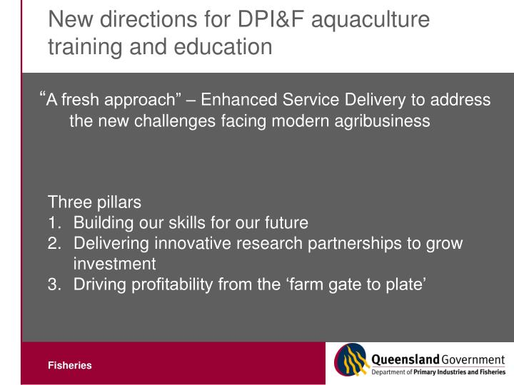 New directions for DPI&F aquaculture training and education