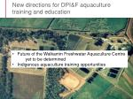 new directions for dpi f aquaculture training and education5