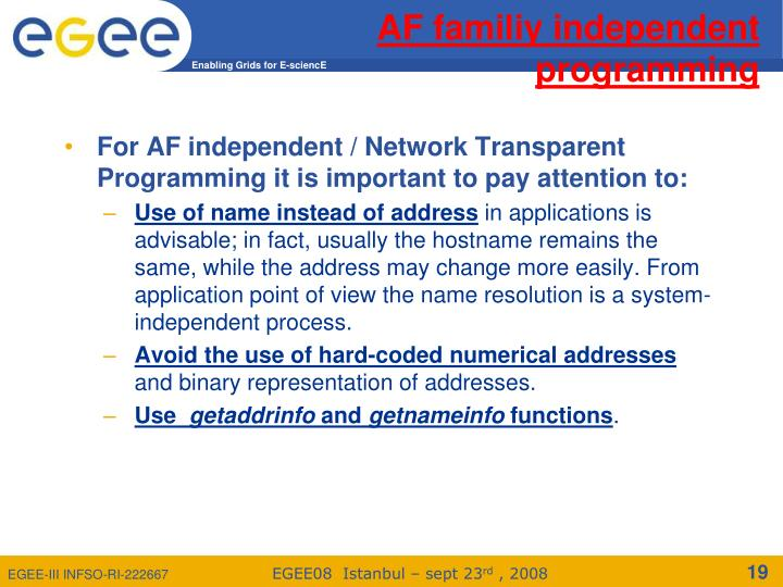 For AF independent / Network Transparent Programming it is important to pay attention to: