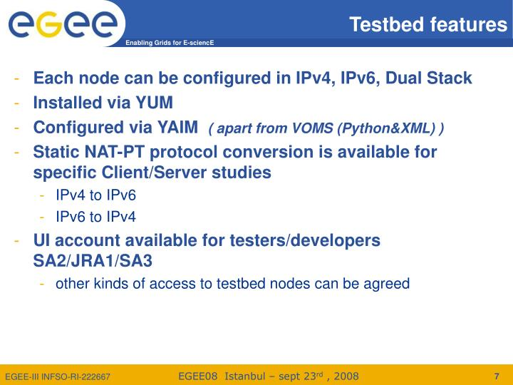 Testbed features