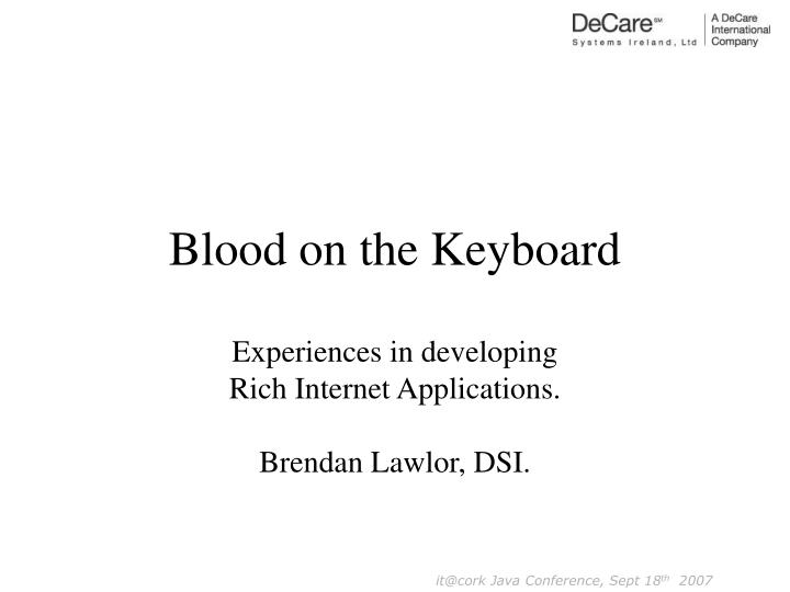 Blood on the keyboard