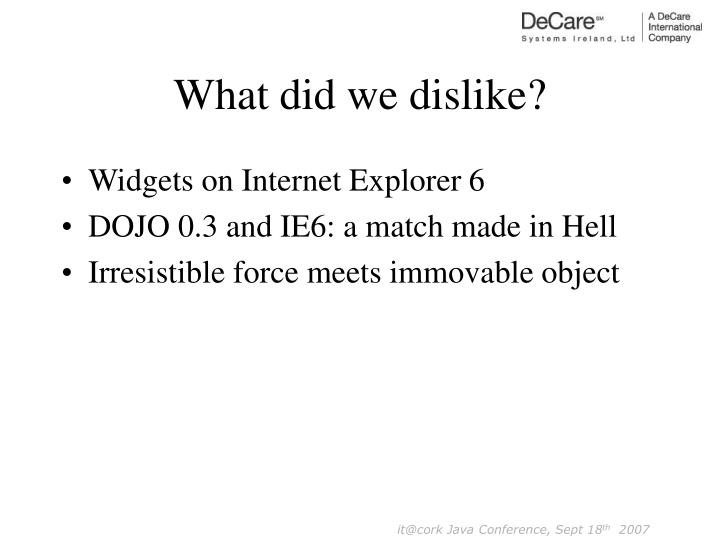 What did we dislike?
