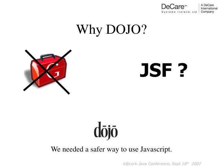 Why DOJO?