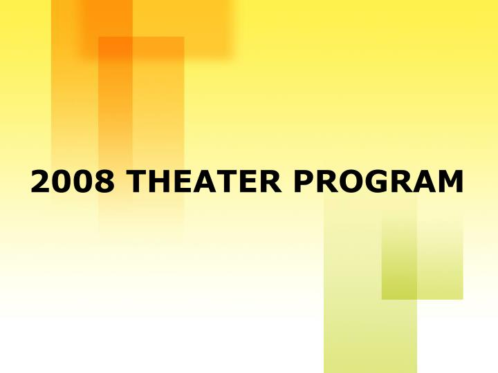 2008 THEATER PROGRAM