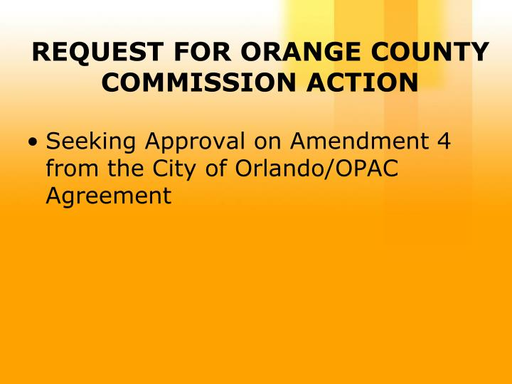 REQUEST FOR ORANGE COUNTY COMMISSION ACTION