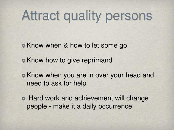Attract quality persons
