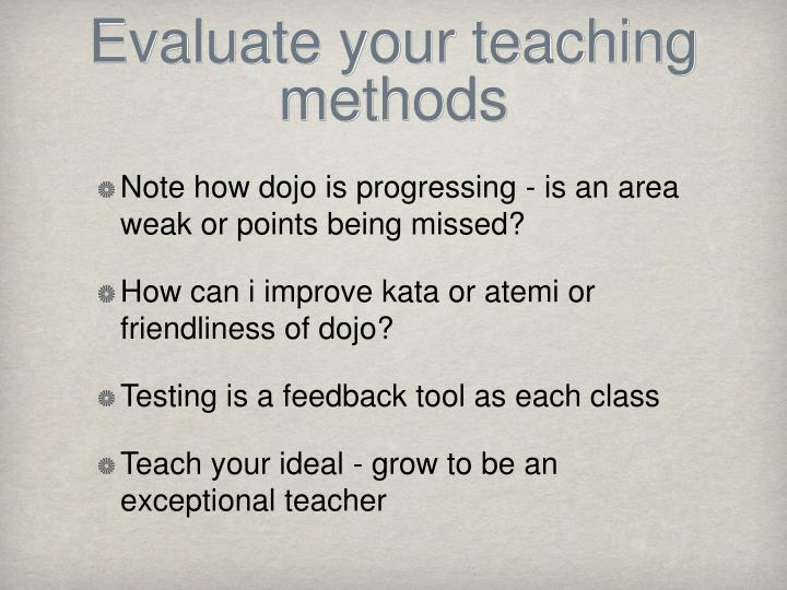 Evaluate your teaching methods