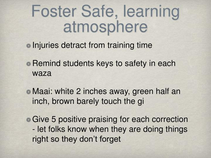 Foster Safe, learning atmosphere