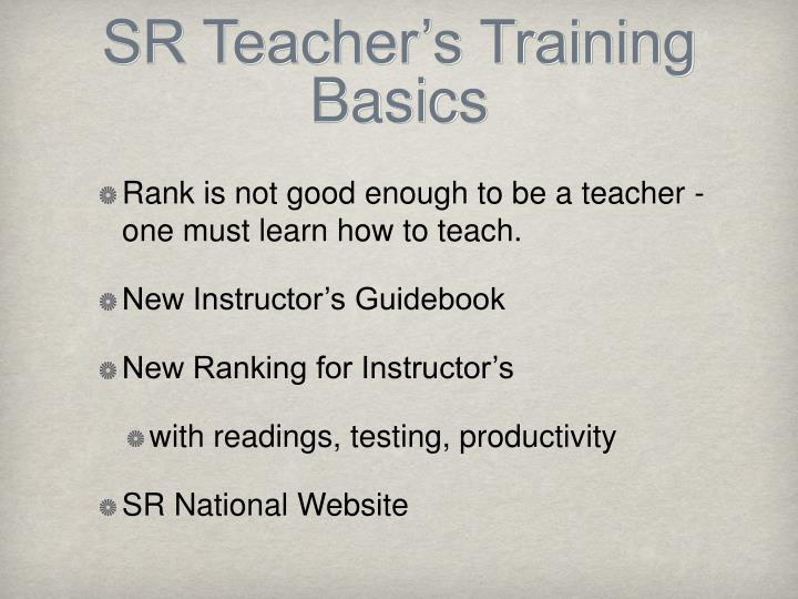 SR Teacher's Training Basics