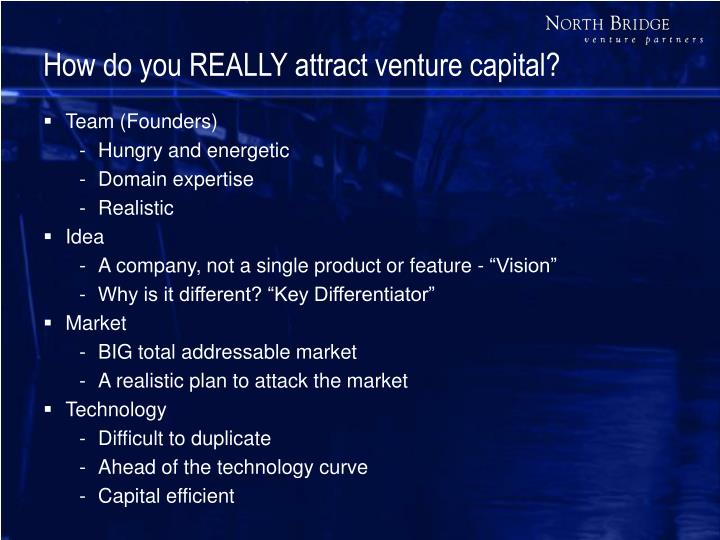 How do you really attract venture capital