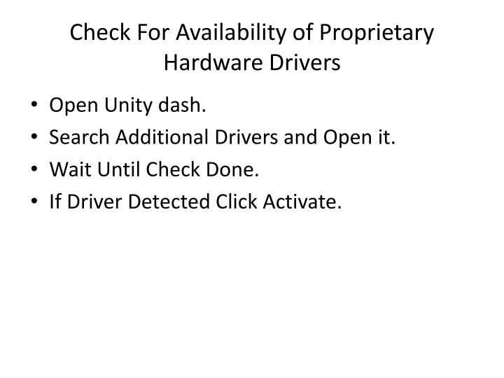 Check For Availability of Proprietary Hardware Drivers