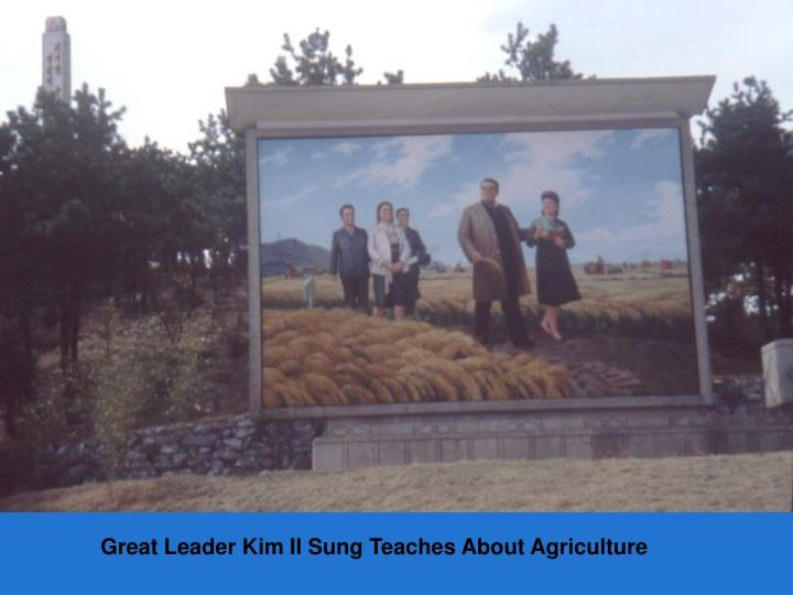 Great Leader Kim Il Sung Teaches About Agriculture