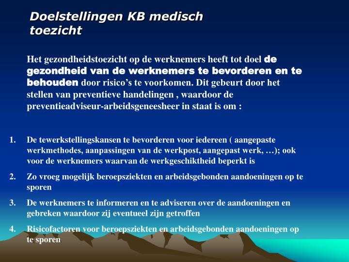 Doelstellingen KB medisch toezicht