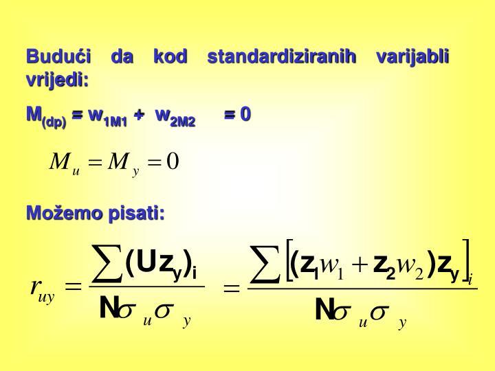 Budui da kod standardiziranih varijabli vrijedi: