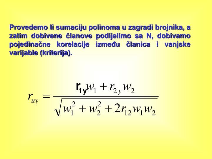 Provedemo li sumaciju polinoma u zagradi brojnika, a zatim dobivene lanove podijelimo sa N, dobivamo pojedin