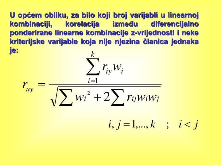 U općem obliku, za bilo koji broj varijabli u linearnoj kombinaciji, korelacija između