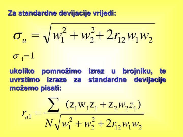Za standardne devijacije vrijedi: