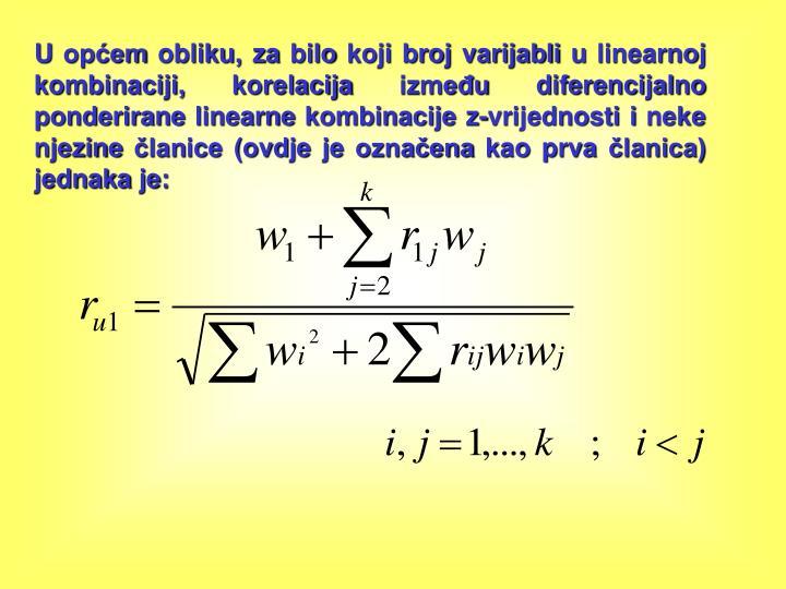 U opem obliku, za bilo koji broj varijabli u linearnoj kombinaciji, korelacija izmeu