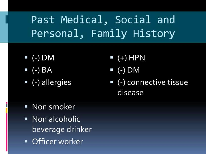 Past Medical, Social and Personal, Family History