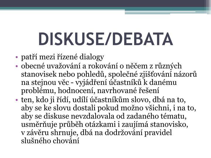 DISKUSE/DEBATA