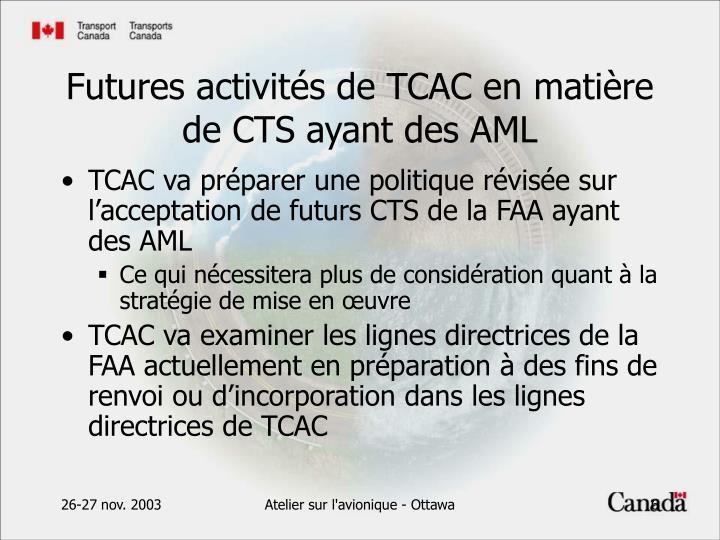 TCAC va préparer une politique révisée sur l'acceptation de futurs CTS de la FAA ayant des AML