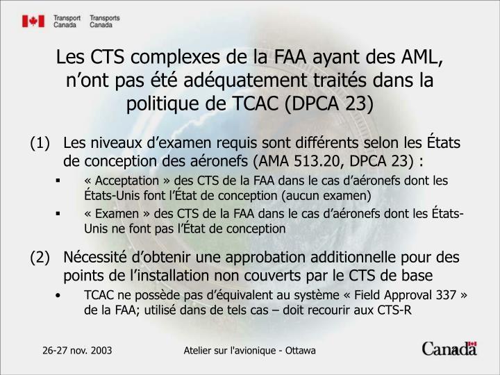 Les niveaux d'examen requis sont différents selon les États de conception des aéronefs (AMA 513.20, DPCA 23) :