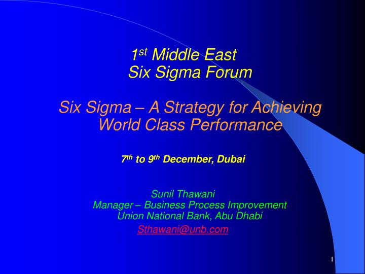 1 st middle east six sigma forum six sigma a strategy for achieving world class performance