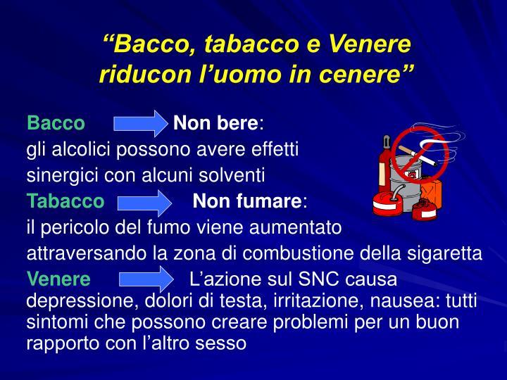 """""""Bacco, tabacco e Venere"""