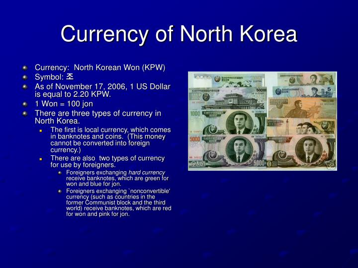 Currency:  North Korean Won (KPW)