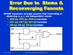 error due to stems reconverging fanouts