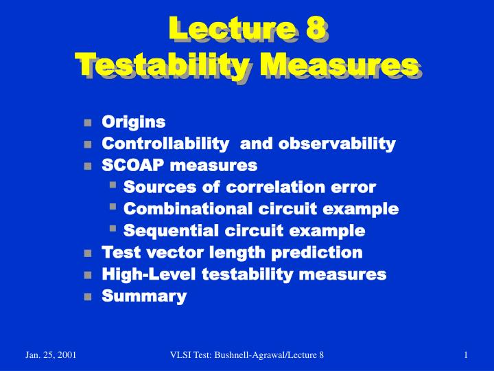 lecture 8 testability measures
