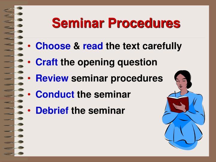 Seminar Procedures