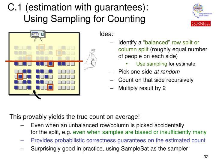 C.1 (estimation with guarantees):