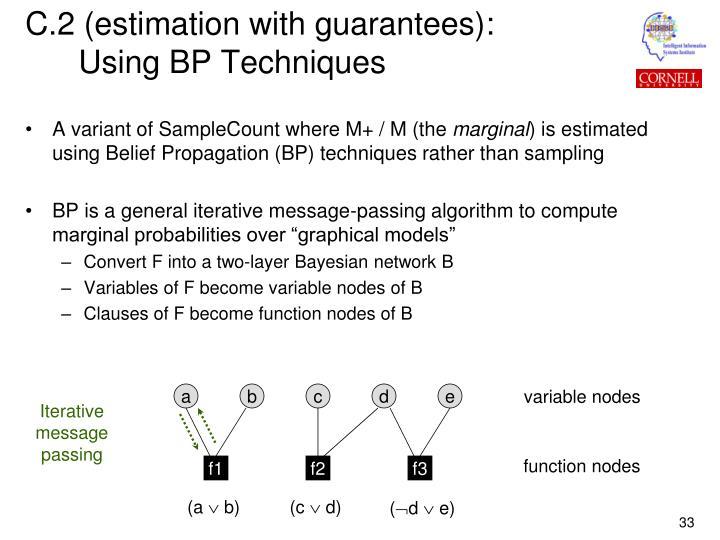 C.2 (estimation with guarantees):