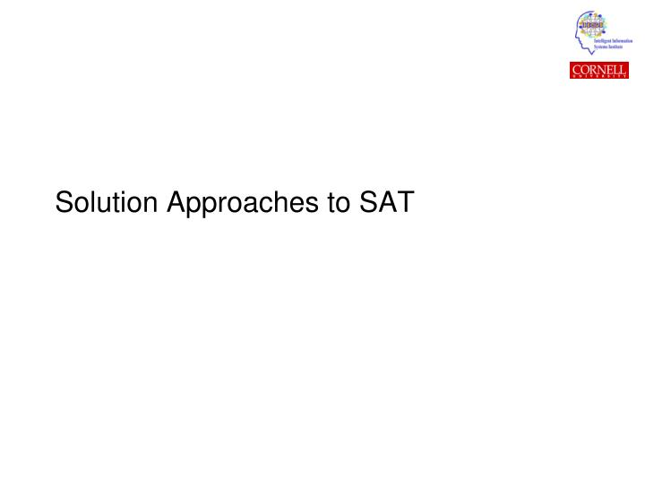 Solution Approaches to SAT